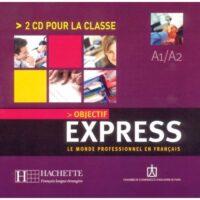 Аудио диск Objectif Express 1 — 2 CD pour la classe