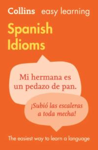 Книга Collins Easy Learning: Spanish Idioms