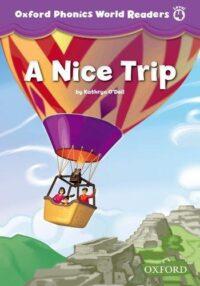 Книга для чтения Oxford Phonics World Readers 4 A Nice Trip