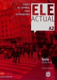Книга для учителя ELE ACTUAL A2 Guía Didáctica con CD audio