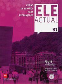 Книга для учителя ELE ACTUAL B1 Guía Didáctica con CD audio