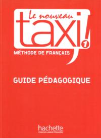Книга для учителя Le Nouveau Taxi! 1 Guide Pédagogique