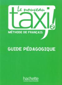 Книга для учителя Le Nouveau Taxi! 2 Guide Pédagogique
