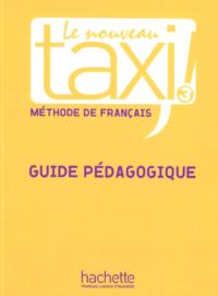 Книга для учителя Le Nouveau Taxi! 3 Guide Pédagogique