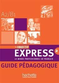 Книга для учителя Objectif Express 2 Guide Pédagogique