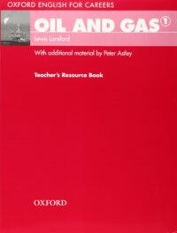 Книга для учителя Oxford English for Careers: Oil and Gas 1 Teacher's Resource Book