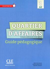 Книга для учителя Quartier d'affaires 1 Guide Pédagogique