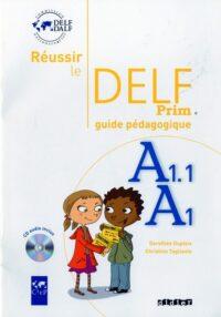 Книга для учителя Réussir le DELF Prim A1.1-A1 Guide Pédagogique avec CD audio
