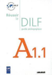 Книга для учителя Réussir le DILF A1.1 Guide Pédagogique