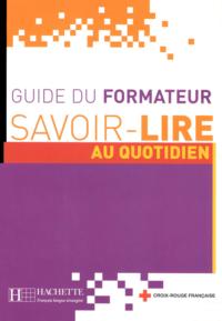 Книга для учителя Savoir-Lire au Quotidien Guide du Formateur