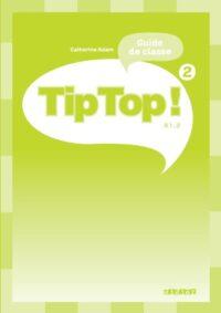 Книга для учителя Tip Top! 2 Guide de classe