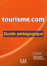 Книга для учителя Tourisme.com 2e Édition Guide Pédagogique
