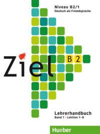 Книга для учителя Ziel B2/1 Lehrerhandbuch Lektion 1-8