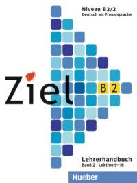 Книга для учителя Ziel B2/2 Lehrerhandbuch Lektion 9-16