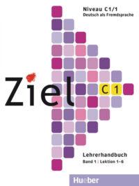 Книга для учителя Ziel C1/1 Lehrerhandbuch Lektion 1-6