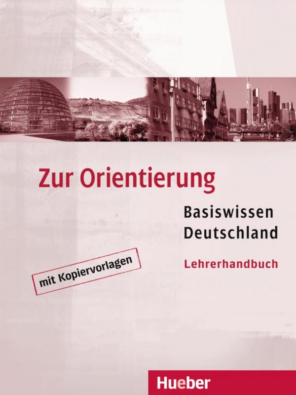 Книга для учителя Zur Orientierung: Basiswissen Deutschland Lehrerhandbuch mit Kopiervorlagen