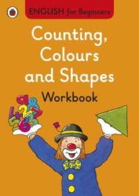 Книга English for Beginners: Counting, Colours and Shapes Workbook