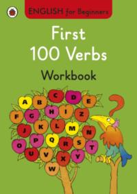 Книга English for Beginners: First 100 Verbs Workbook