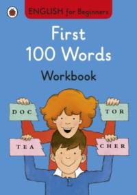 Книга English for Beginners: First 100 Words Workbook