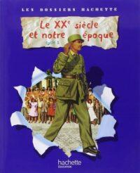 Книга Les Dossiers Hachette. Découverte du monde Cycle 3: Le XXème Siècle et notre époque Livre de l'élève