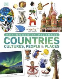 Книга Our World in Pictures: Countries, Cultures, People & Places
