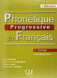 Книга Phonétique Progressive du Français 2e Édition Débutant avec Corrigés