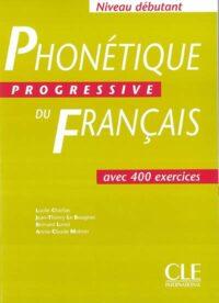 Книга Phonétique Progressive du Français Débutant Livre