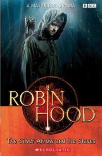 Книга Robin Hood: The Silver Arrow and the Slaves