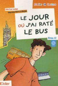 Книга с диском Le jour où j'ai raté le bus avec CD audio