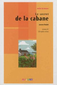 Книга с диском Le secret de la cabane avec CD audio