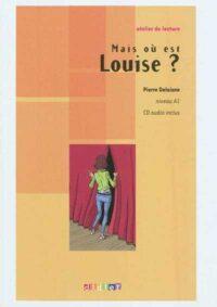 Книга с диском Mais où est Louise? avec CD audio