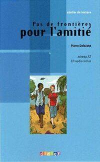 Книга с диском Pas de frontière pour l'amitié avec CD audio