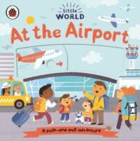 Книга с движущимися элементами Little World: At the Airport