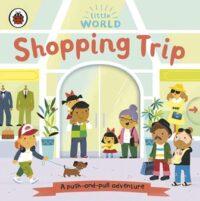 Книга с движущимися элементами Little World: Shopping Trip