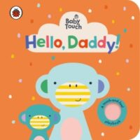 Книга с тактильными ощущениями Baby Touch: Hello, Daddy! (A Touch-and-Feel Playbook)