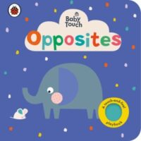 Книга с тактильными ощущениями Baby Touch: Opposites (A Touch-and-Feel Playbook)