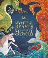 Книга The Book of Mythical Beasts and Magical Creatures
