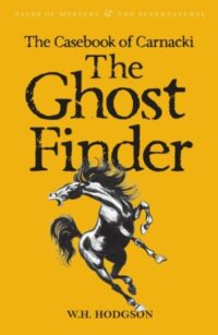 Книга The Casebook of Carnacki: The Ghost-Finder