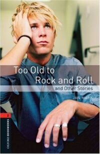 Книга Too Old to Rock and Roll and Other Stories