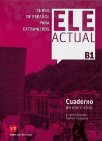 Рабочая тетрадь ELE ACTUAL B1 Cuaderno de ejercicios con CD audio