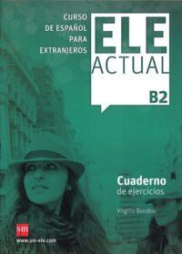 Рабочая тетрадь ELE ACTUAL B2 Cuaderno de ejercicios con CD audio