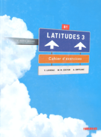 Рабочая тетрадь Latitudes 3 Cahier d'exercices avec СD audio