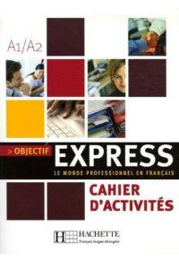 Рабочая тетрадь Objectif Express 1 Cahier d'activités