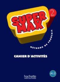 Рабочая тетрадь Super Max 2 Cahier d'activités
