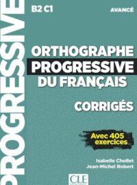 Сборник ответов Orthographe Progressive du Français Avancé Corrigés
