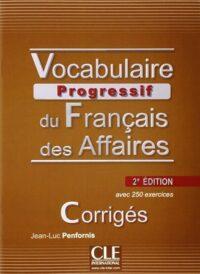 Сборник ответов Vocabulaire Progressif du Français des Affaires 2e Édition Intermédiaire Corrigés