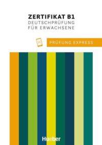 Учебник Prüfung Express: Zertifikat B1