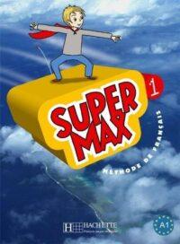 Учебник Super Max 1 Méthode de Français — Livre de l'élève avec CD audio