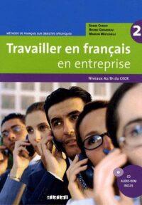 Учебник Travailler en Français en Entreprise 2 Livre de l'élève avec CD-ROM
