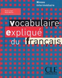 Учебник Vocabulaire Expliqué du Français Intermédiaire